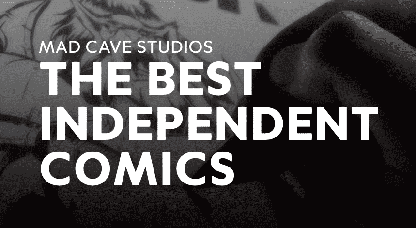 Mad Cave Comics Talent Search- The Best Independent Comics